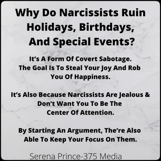 Alt = Why do narcissists ruin holidays, birthdays, and special events?-It's a form of covert sabotage. The goal is to steal your joy and rob you of happiness. It's also because narcissists are jealous and don't want you to be the center of attention.